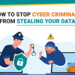 9 Effective Ways of Keeping Cyber Criminals at Bay